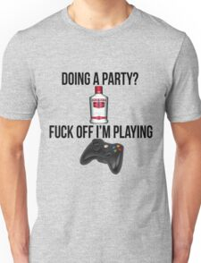 Doing a party? Fuck off i'm playing. Xbox Black font Unisex T-Shirt
