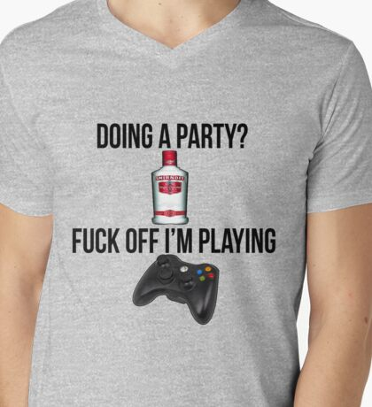 Doing a party? Fuck off i'm playing. Xbox Black font Mens V-Neck T-Shirt