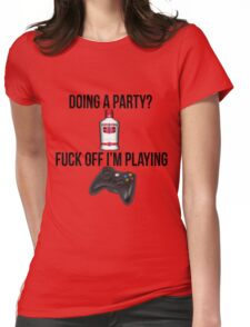 Doing a party? Fuck off i'm playing. Xbox Black font Womens Fitted T-Shirt