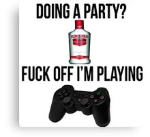 Doing a party? Fuck off i'm playing. Playstation Black font Canvas Print
