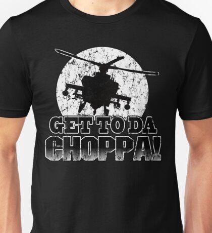 Get to da Choppa Unisex T-Shirt