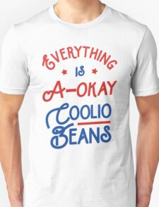 Everything Is A-Okay Coolio Beans T-Shirt