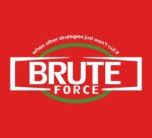 Brute Force by Bleakossr