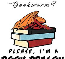 Bookworm? Please, I'm a book dragon. by kbhend9715