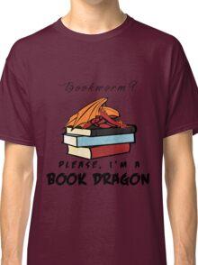 Bookworm? Please, I'm a book dragon. Classic T-Shirt