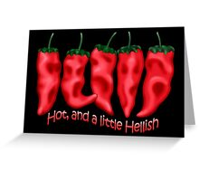 Hot And A Little Hellish Greeting Card