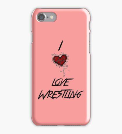 I love wrestling iPhone Case/Skin
