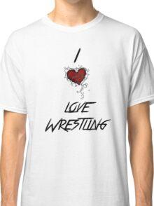 I love wrestling Classic T-Shirt