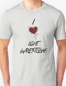 I love wrestling Unisex T-Shirt