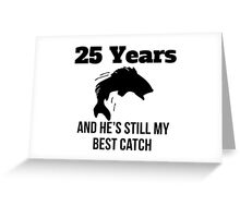 25 Years Best Catch Greeting Card