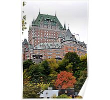 Chateau Frontenac from the Lower city Poster