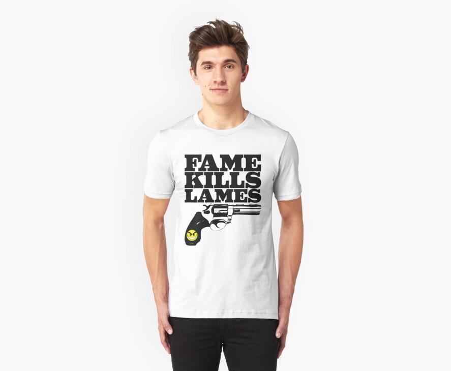 Fame Kills Lames by mogulism