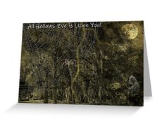 All Hallows Eve!!! Greeting Card