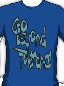 Beyond Tolerance T-Shirt
