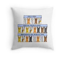 Cats celebrating an August 8th Birthday. Throw Pillow