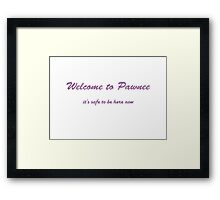 Welcome to Pawnee Framed Print