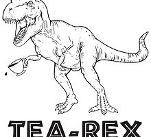 Tea Rex by danchampagne