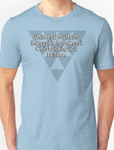 Universal truth: Its impossible to look cool whilst picking up a Frisbee.   T-Shirt