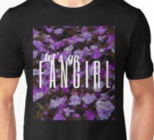 Let's Go Fangirl Unisex T-Shirt
