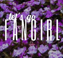 Let's Go Fangirl by vwrites