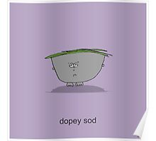dopey sod Poster