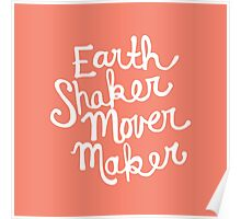 Earth Shaker Mover Maker in Peach Poster