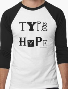 Type Hype (black), 2010. Men's Baseball ¾ T-Shirt