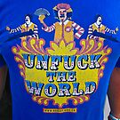 Unfuck The World! Billy's T Shirt by Lyndy