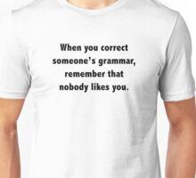 When You Correct Someone's Grammar Unisex T-Shirt
