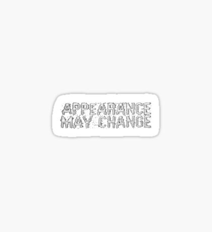 Appearance may change Sticker