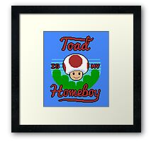 Toad is my Homeboy Framed Print