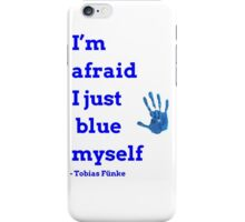 I Just Blue Myself iPhone Case/Skin
