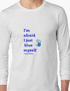 I Just Blue Myself Long Sleeve T-Shirt