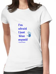 I Just Blue Myself Womens Fitted T-Shirt