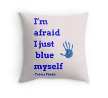 I Just Blue Myself Throw Pillow