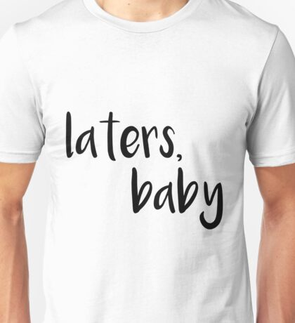 "50 Shades of Grey ""Laters, Baby"" Quote Unisex T-Shirt"