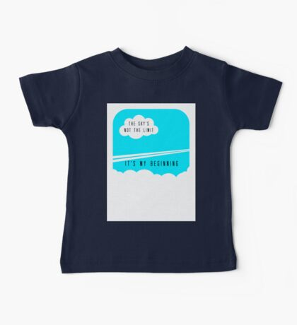 The sky's not the limit - it's my beginning Baby Tee