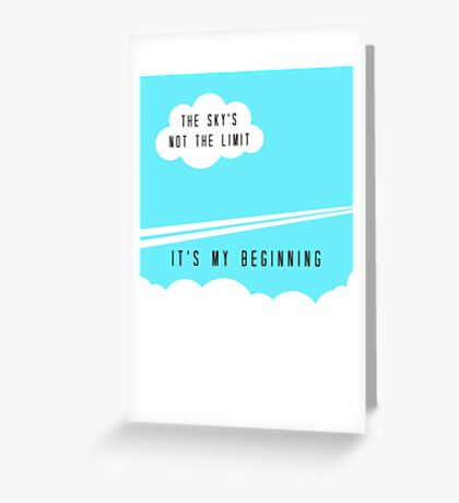 The sky's not the limit - it's my beginning Greeting Card