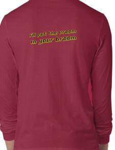 vroom broom Long Sleeve T-Shirt