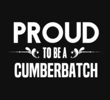 Proud to be a Cumberbatch. Show your pride if your last name or surname is Cumberbatch by mjones7778