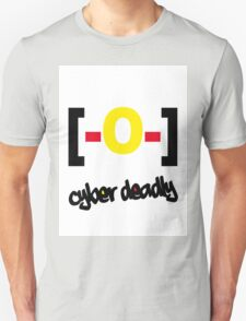 CYBER DEADLYii [-0-] Unisex T-Shirt