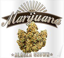 Marijuana Alaska Grown Poster
