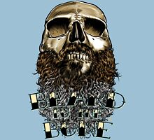 Beard to the Bone. Unisex T-Shirt