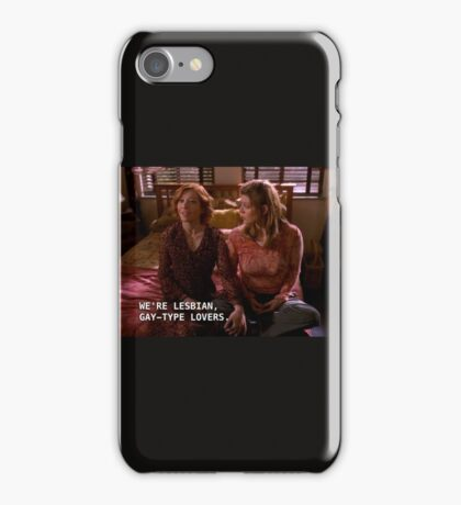 "Willow/Tara- ""We're Lesbian, Gay-type Lovers"" iPhone Case/Skin"