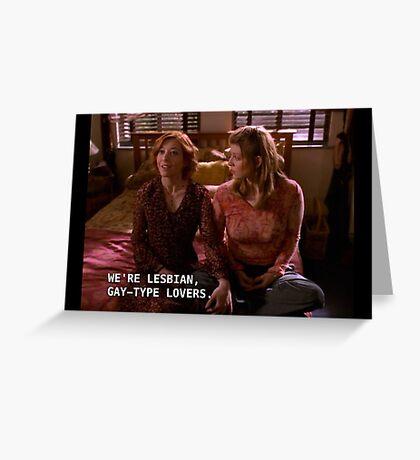 """Willow/Tara- """"We're Lesbian, Gay-type Lovers"""" Greeting Card"""