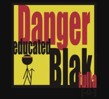 DANGER educated Blakfulla [-0-] by KISSmyBLAKarts