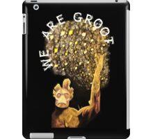 We are Groot iPad Case/Skin