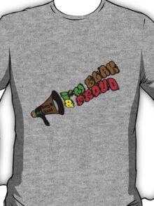 Say it LOUD... T-Shirt