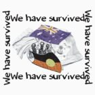 We have survived [-0-] by KISSmyBLAKarts