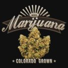 Marijuana Colorado Grown by MarijuanaTshirt